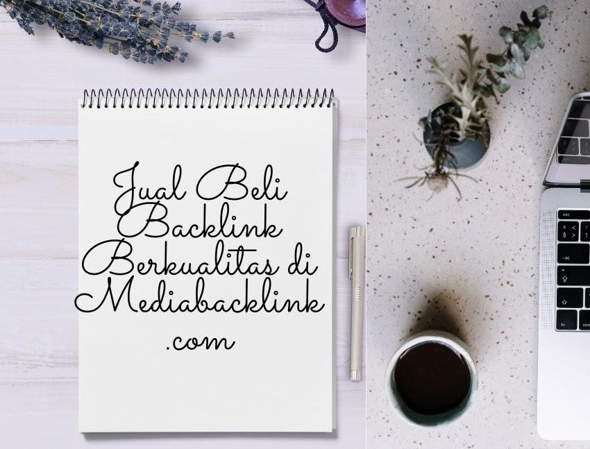 Jual Beli Backlink Berkualitas di Mediabacklink.com