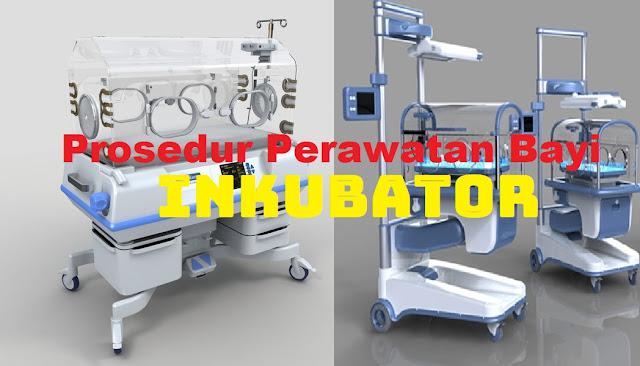 Prosedur Perawatan Bayi dalam Inkubator