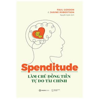 Spenditude: Làm Chủ Đồng Tiền, Tự Do Tài Chính ebook PDF-EPUB-AWZ3-PRC-MOBI