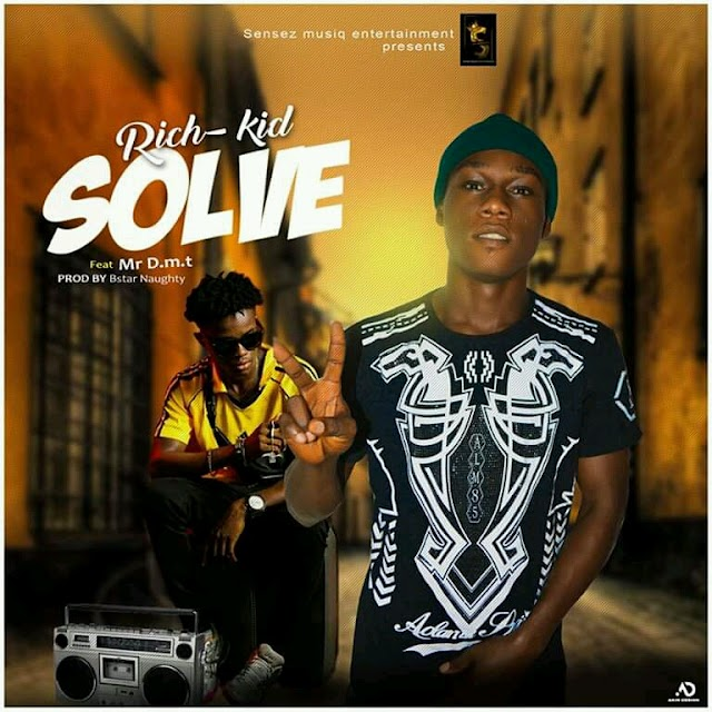 MUSIC: Rich kid Ft Mr. D.M.T -  SOLVE (Mix. Bstar)