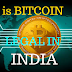 Is bitcoin legal in India?