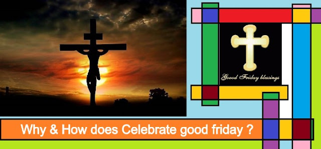 Why & How does Celebrate good friday ? Good friday in hindi