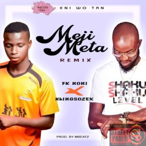 [ Music]  Fk Noni Ft. Khingsolex – Meji Meta | MP3 DOWNLOAD