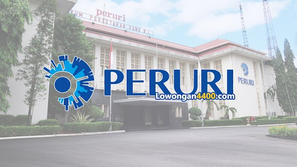 Lowongan Kerja PERUM PERURI (Perusahaan Umum Percetakan Uang Republik Indonesia) Juli 2019