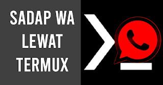 Sadap Whatsapp Lewat Termux 100% work (Script terbaru)