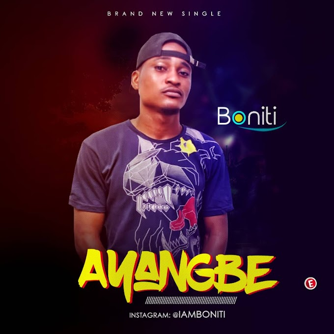 DOWNLOAD MUSIC: Boniti - Ayangbe