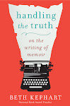 HANDLING THE TRUTH: on the making of memoir