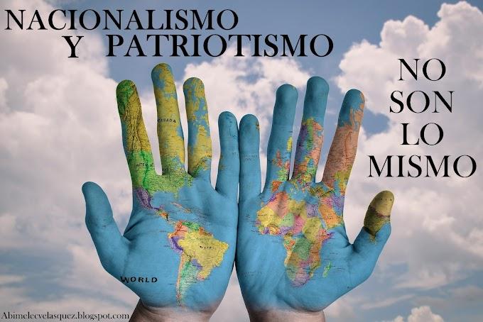 NACIONALISMO Y PATRIOTISMO NO SON LO MISMO