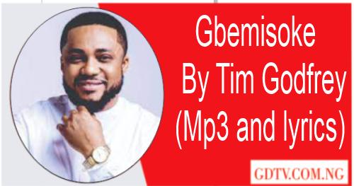 Gbemisoke lyrics by Tim Godfrey ft IBK (Mp3)