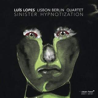 Luís Lopes Lisbon Berlin Quartet - Sinister Hypnotization