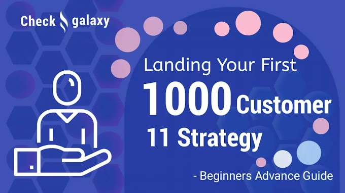 11 Strategies For Landing Your First 1000 Customers