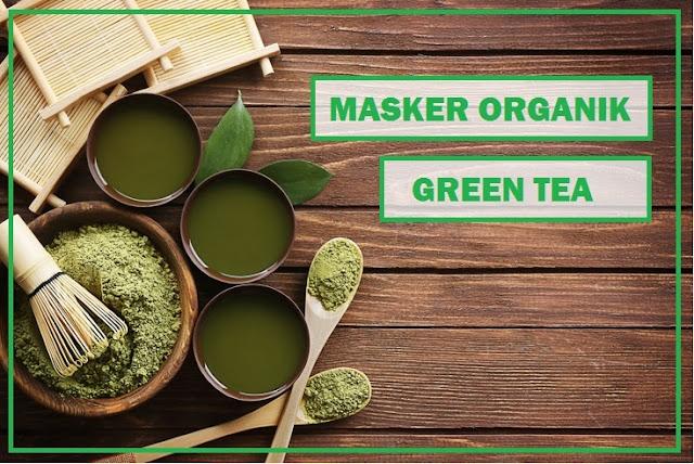 manfaat masket green tea