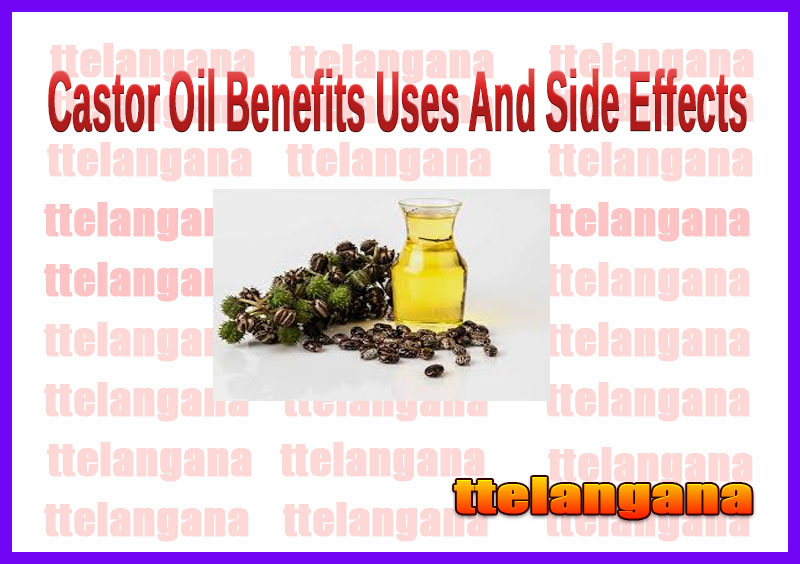 Castor Oil Benefits Uses And Side Effects