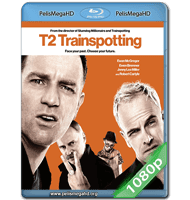 TRAINSPOTTING 2: LA VIDA EN EL ABISMO (2017) FULL 1080P HD MKV ESPAÑOL LATINO