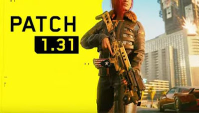 Patch 1.31, Cyberpunk 2077, Patch Notes, PC, Consoles, Stadia.