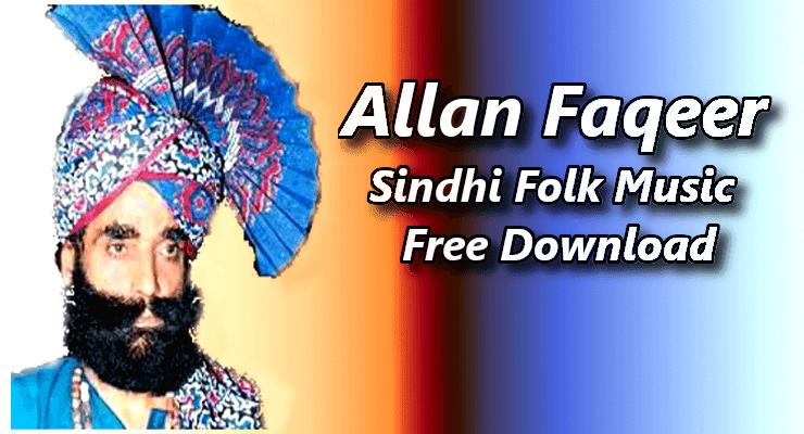 Allan Faqeer - Top 20, Unforgettable Sindhi Songs Free Download