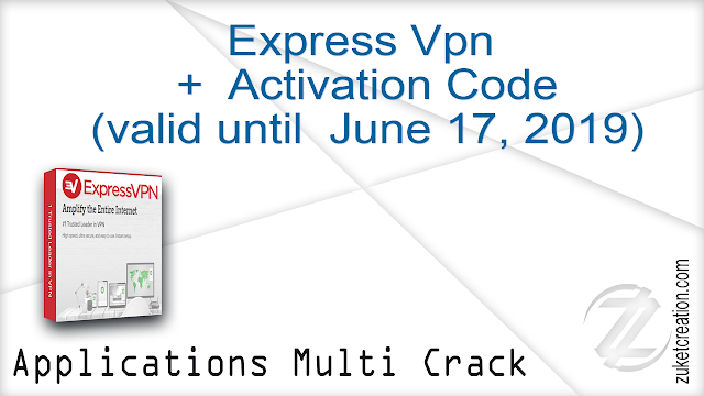 Express Vpn +  Activation Code (valid until May 30, 2019) |  24.8 MB