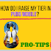 HOW DO I RAISE MY TIER IN PUBG Mobile?  8 PRO-TIPS!