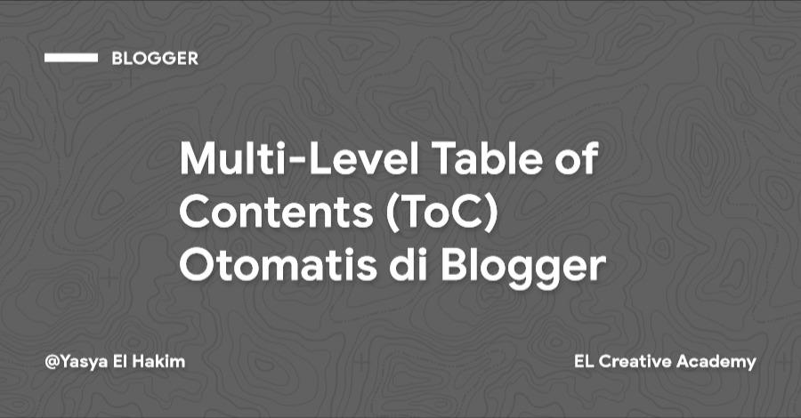 Cara Membuat Multi-Level Table of Contents (ToC) Otomatis di Blogger