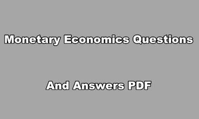 Monetary Economics Questions and Answers PDF