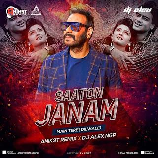 SATON JANAM MAIN TERE - ANIK3T REMIX X DJ ALEX NGP
