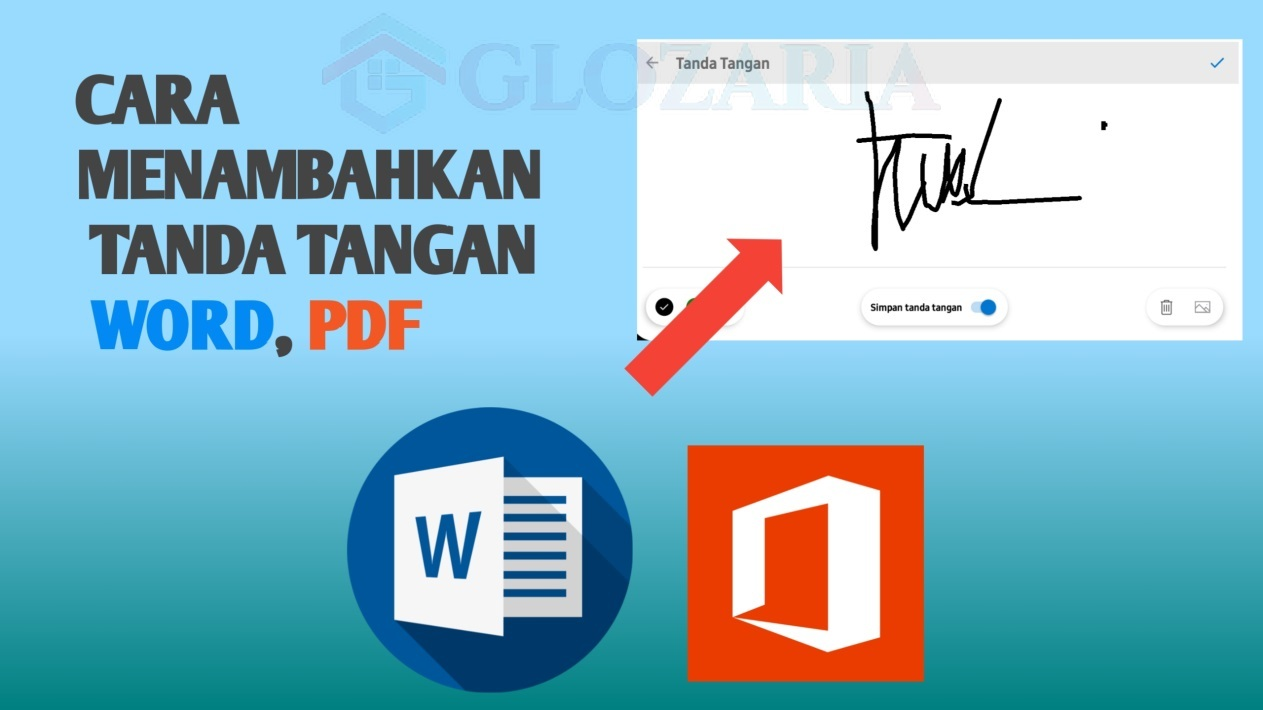 4 Cara Menambahkan Tanda Tangan Digital Pada Dokumen Pdf Dan Word Di Hp Maupun Pc Glozaria