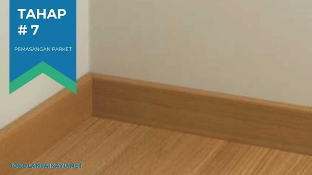 cara pasang lantai kayu  #7 : Pemasangan Plint Kayu Pada Dinding bagian Bawah