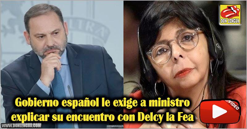 Gobierno español le exige a ministro explicar su encuentro con Delcy la Fea
