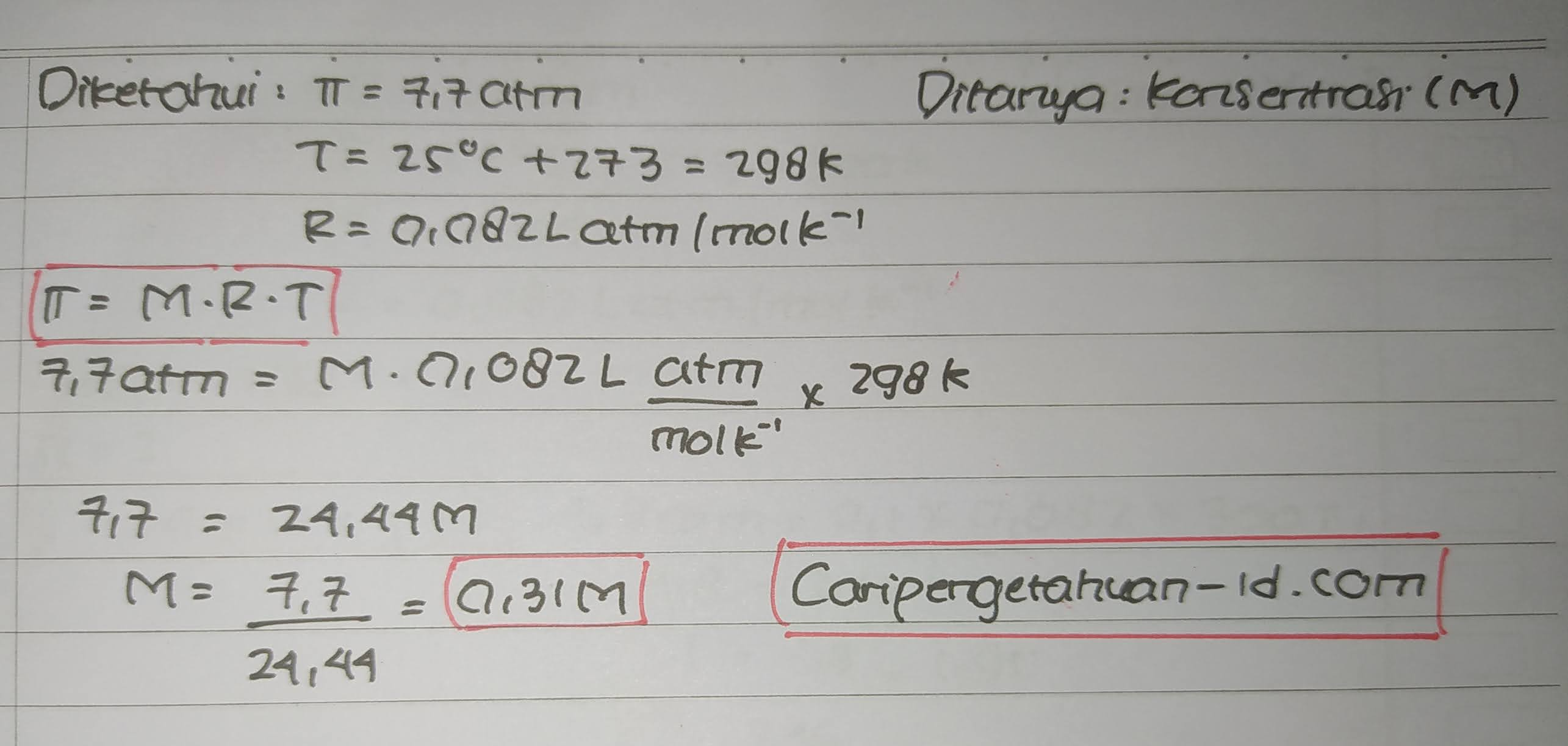 Tekanan osmosis rata-rata dalam darah adalah 7,7 atm pada suhu 25°C maka konsentrasi glukosa (C6H12O6) yang bersifat isotonik dengan darah adalah