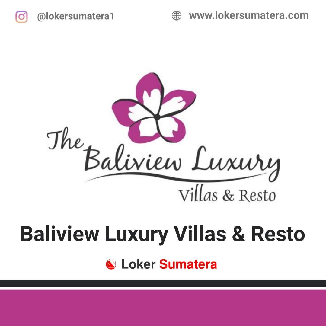 Lowongan Kerja Pekanbaru: The Baliview Luxury Villas & Resto Oktober 2020