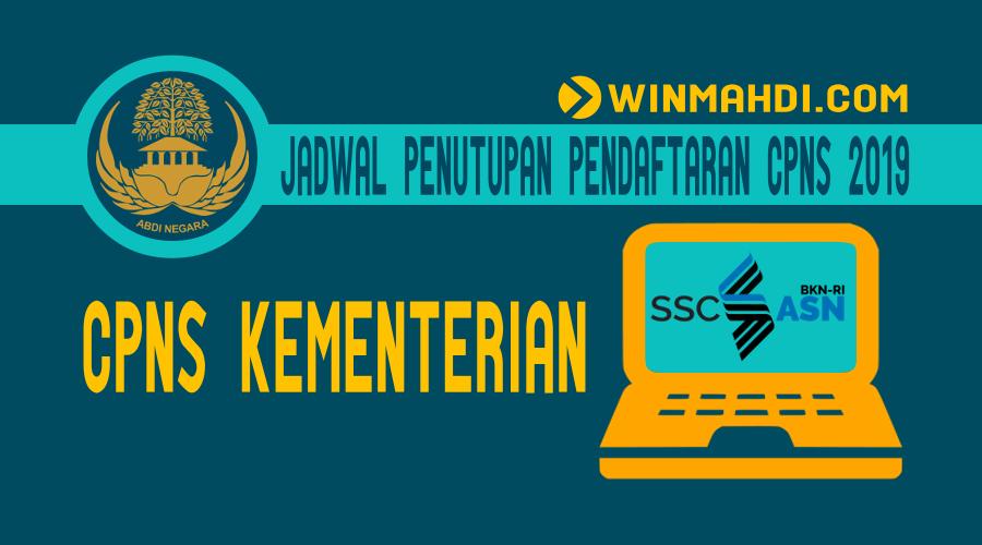 Jadwal Penutupan Pendaftaran CPNS Kementerian 2019
