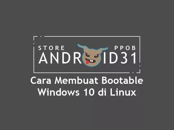 Cara Membuat Bootable Windows 10 di Linux
