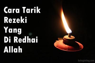 http://www.kateginting.com/2017/09/cara-tarik-rezeki-yang-di-redhai-allah.html