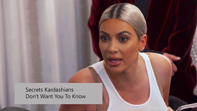 Secrets The Kardashians Don't Want You To Know