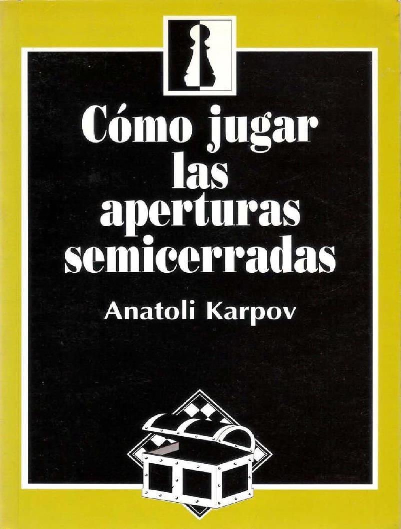Cómo jugar las aperturas semicerradas – Anatoli Karpov