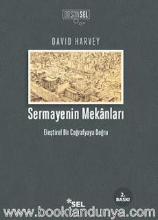 David Harvey - Sermayenin Mekanları