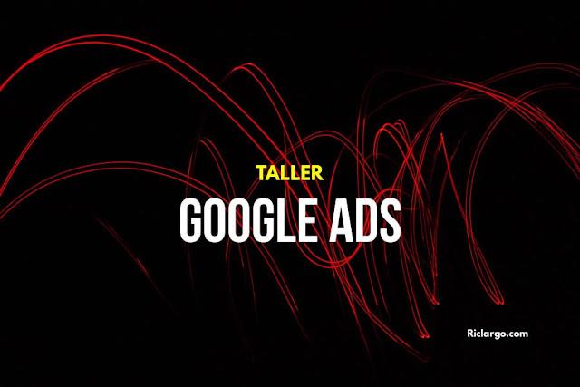 taller-google-ads-curso-bogota-riclargo