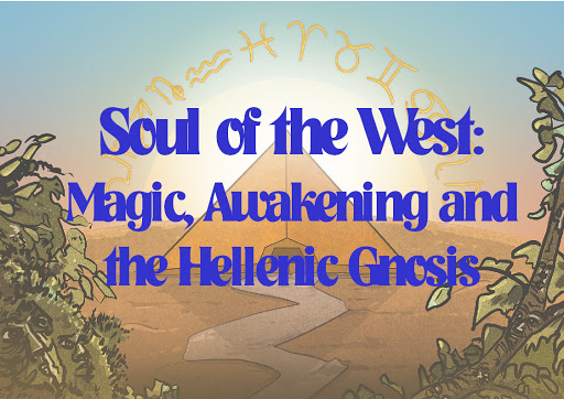 Soul of the West: Magick, Awakening and the Hellenic Gnosis