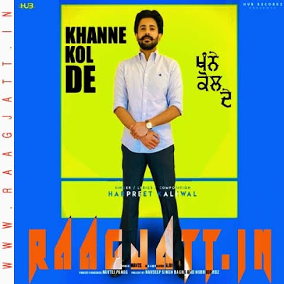 Khanne kol De by Harpreet Kalewal lyrics