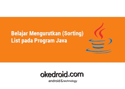 Contoh Program Mengurutkan Sorting Array List Data Nilai Huruf Angka pada Java