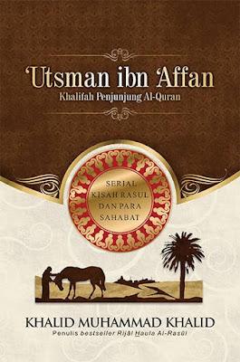 Utsman Ibn Affan Khalifah Penjunjung Al Quran