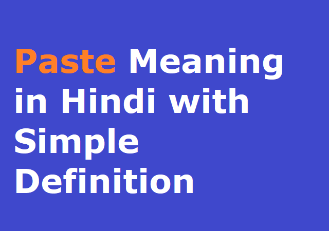 Paste Meaning in Hindi with Simple Definition