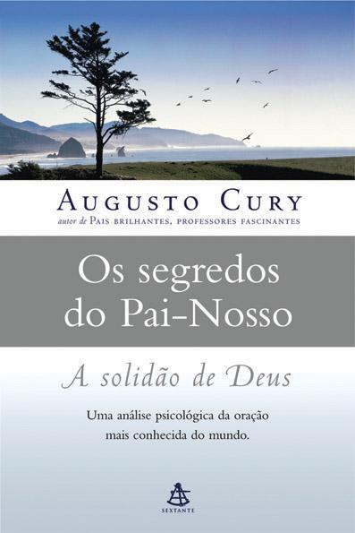 Os segredos do Pai-nosso Augusto Cury