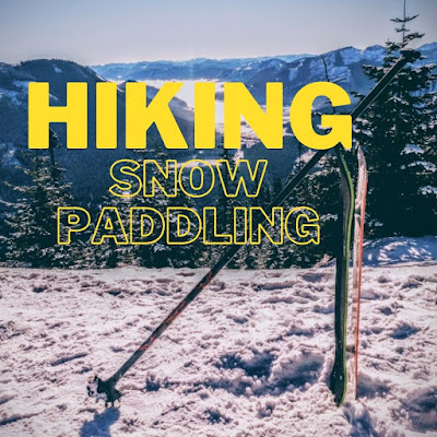 Winter hiking and snow paddling