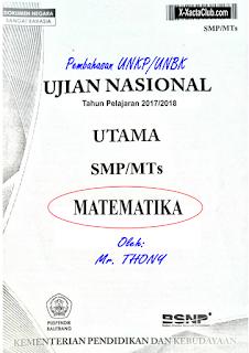 SALINAN SOAL DAN PEMBAHASAN UNKP/UNBK MATEMATIKA SMP 2018