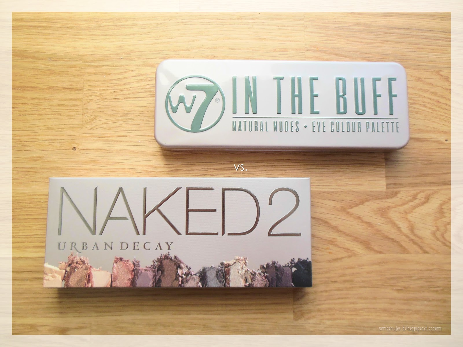 W7 In The Buff / Colour Me Buff vs. Urban Decay Naked 2
