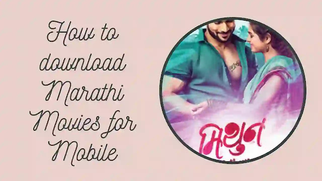 How to Latest Marathi Movies Download for Mobile 2020 Tips