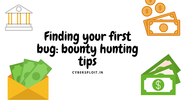 Finding your first bug: bounty hunting tips