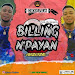 Obaflow – Billing Npayan (Ahun Ni MI - E ma Ba Temi Je) MP3 Download Audio