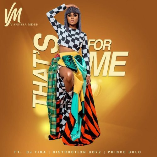 Vanessa Mdee Ft. Distruction Boyz, DJ Tira, Prince Bulo - Thats For Me